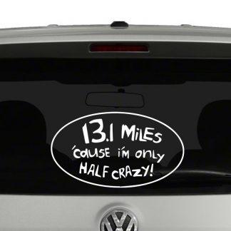 Only Half Crazy Half Marathon Vinyl Decal