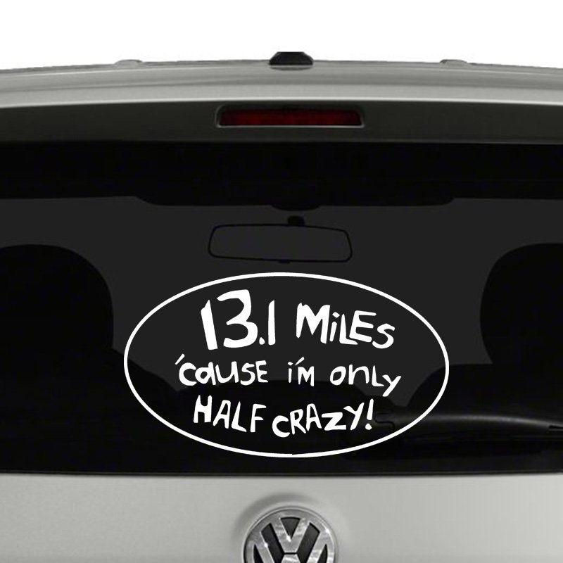 Only Half Crazy Half Marathon Vinyl Decal