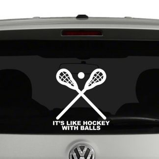 Lacrosse Its Like Hockey But With Balls Vinyl Decal
