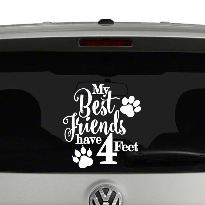 My Best Friends Have Four Feet Vinyl Decal Sticker