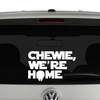 Chewie, We're Home Star Wars Inspired Vinyl Decal Sticker Car Window