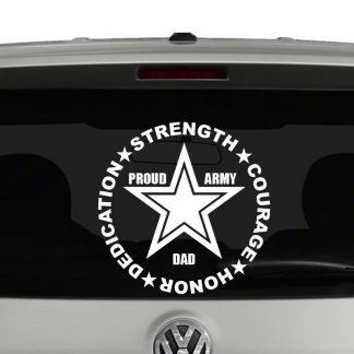 Proud Army Dad Mom Strength Courage Honor Vinyl Decal Sticker