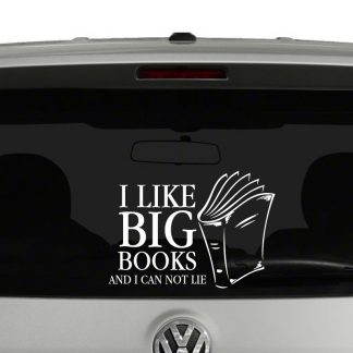 I Like Big Books and I Can Not Lie Vinyl Decal Sticker