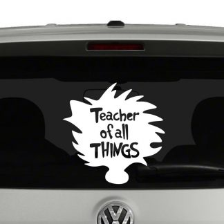 Teacher of All Things Dr Seuss Inspired Vinyl Decal Sticker