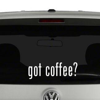 Got Coffee? Vinyl Decal Sticker Got Milk Parody