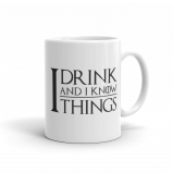 I Drink and I Know Things Game of Thrones Inspired Mug
