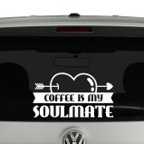 Coffee Is My Soulmate Vinyl Decal Sticker