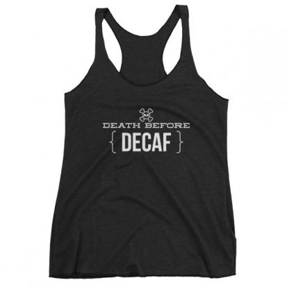 Death Before Decaf Coffee Funny Women's tank top