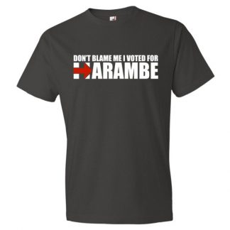 Don't Blame Me I Voted For Harambe Funny Political T Shirt