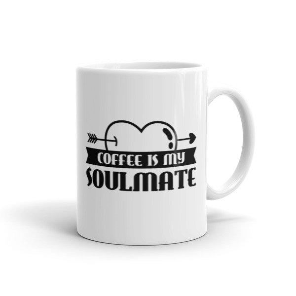 Coffee Is My Soulmate Funny Coffee Lovers Ceramic Mug