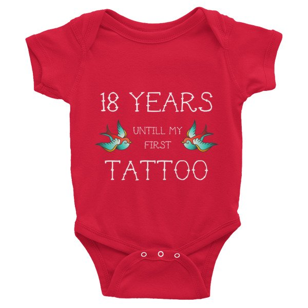 18 Years Until My First Tattoo Infant Short Sleeve Baby Onesie