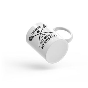 Lacrosse Its Like Hockey But With Balls Funny Ceramic Mug