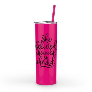 Skinny Steel Tumbler -She Believed She Could So She Did - 20oz Double Wall