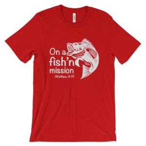 On A Fishing Mission Matthew 4 19 Fisher of Men T-Shirt