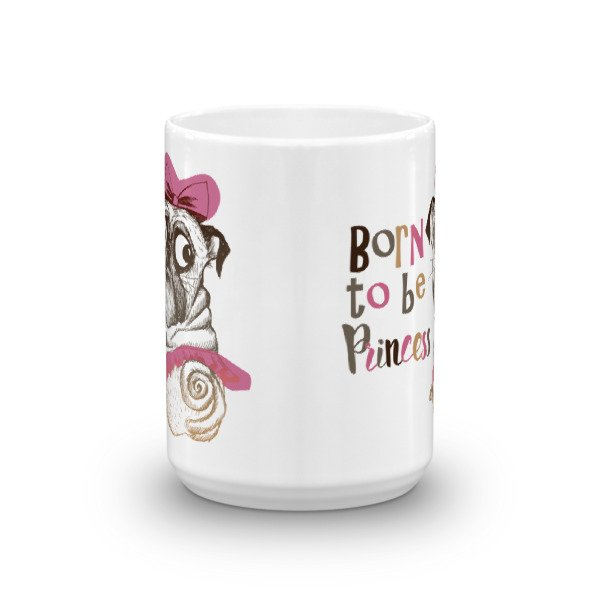 Born To Be Princess Funny Pug Dog Coffee Mug