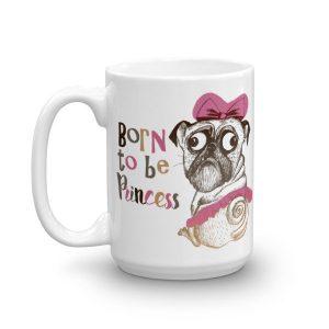 Born To Be Princess Funny Pug Dog Coffee Mug