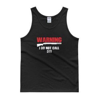 Warning I Do Not Call 911 2nd Amendment Gun Rights Tank top