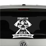 Firefighter First In Last Out Everybody Goes Home Vinyl Decal Sticker