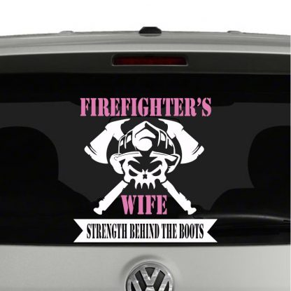 Firefighter Wife Strength Behind The Boots Vinyl Decal Sticker