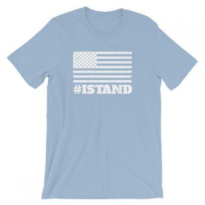 I Stand American Flag Hashtag Anthem T-Shirt