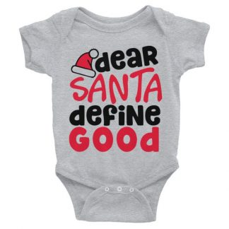 Dear Santa Define Good Christmas Infant Bodysuit
