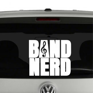 Band Nerd Marching Band Support Vinyl Decal Sticker