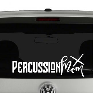 Percussion Mom Marching Band Drummer Vinyl Decal Sticker
