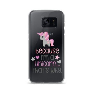Because Im A Unicorn Thats Why Samsung Case