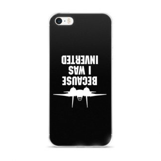 Because I was Inverted Top Gun Inspired iPhone Case