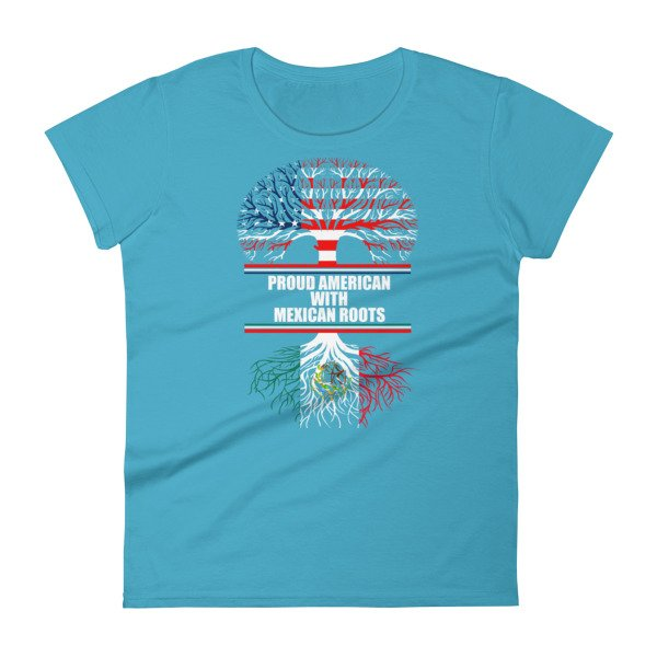 Proud american with mexican roots heritage women 39 s t shirt for 2017 mexican heritage night t shirt