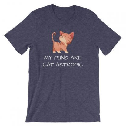 My Puns Are Cat-Astrophic Funny Cat Lovers T-Shirt