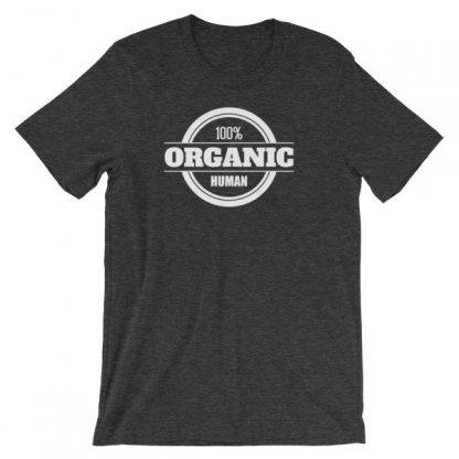 100% Organic Human Organic Lifestyle T-Shirt