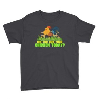 Have You Hugged Your Chicken Today Funny Chicken Lovers Youth Short Sleeve T-Shirt