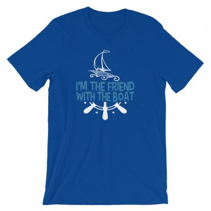 I'm The Friend With The Boat Funny Boating T-Shirt