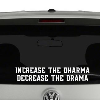Increase The Dharma Decrease The Drama Buddhism Vinyl Decal Sticker