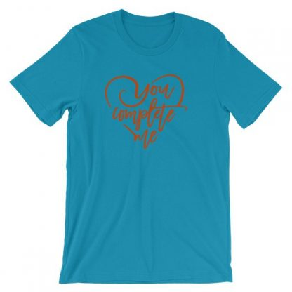 You Complete Me Heart Valentine Lovers Short-Sleeve Unisex T-Shirt