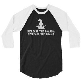 Increase the Dharma Decrease the Drama Meditating Llama 3/4 sleeve raglan shirt