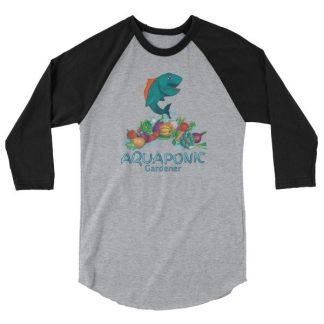 Aquaponic Gardener Alternative Organic Gardening Aquaponics 3/4 sleeve raglan shirt