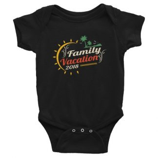 Family Vacation 2018 Fun Family Outing Infant Bodysuit
