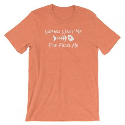 Women Want Me Fish Fear Me Fishing Humor Short-Sleeve Unisex T-Shirt
