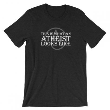 This Is What An Atheist Looks Like Atheism Short-Sleeve Unisex T-Shirt