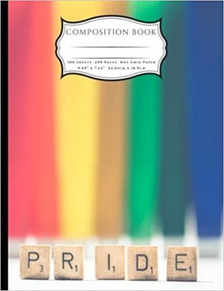 PRIDE Rainbow Composition Book: College Ruled Lined Pages Book (7.44 x 9.69) Support LBGTQ Community
