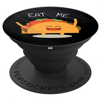 Eat Me Taco PopSocket Grip For Taco Lovers - PopSockets Grip