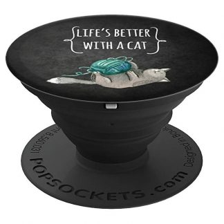 Life's Better With A Cat Cute Cat lovers - PopSockets Grip