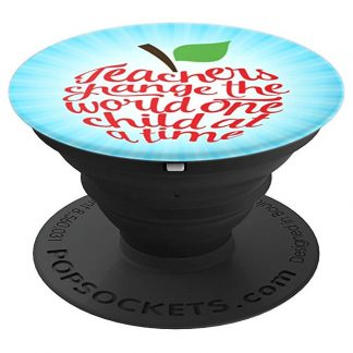 Teachers Change The World One Child At A Time - PopSockets Grip