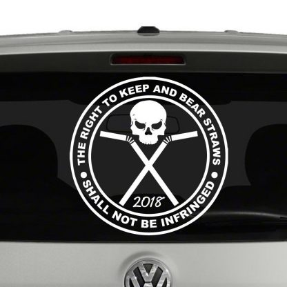 The Right To Keep and Bear Straws Shall Not Be Infringed Vinyl Decal Sticker