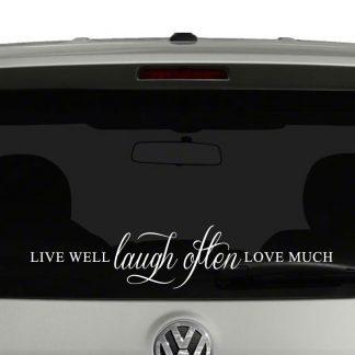 Live Well Laugh Often Love Much Vinyl Decal Sticker