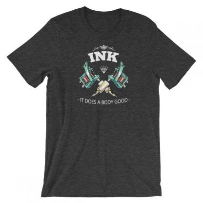 Ink It Does A Body Good Tattoo Lovers Short-Sleeve Unisex T-Shirt