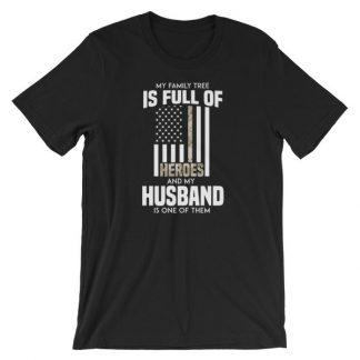 My Family Tree Is Full Of Hero's My Husband is One Short-Sleeve Unisex T-Shirt